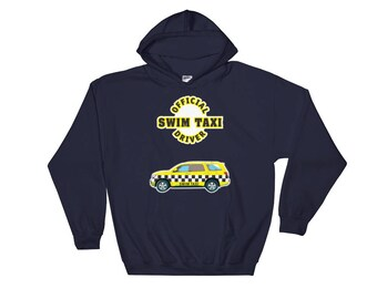 Official Swim Taxi Driver Hooded Sweatshirt- swimmers, sports moms, soccer moms, sports parents, coaches, athletes, SUV drivers, great gift