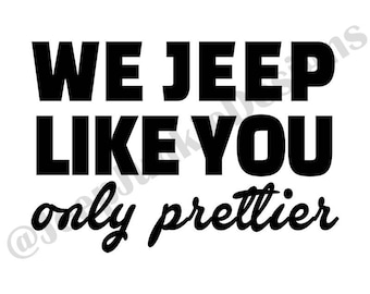 Look Pretty Play Dirty Jeep Decal by khameleoncustoms on Etsy