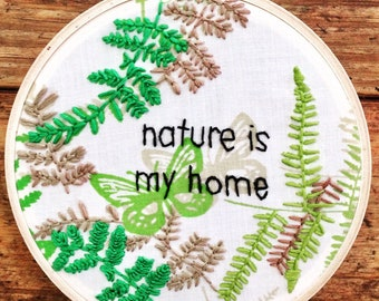 Nature is my home - hand embroidery hoop art