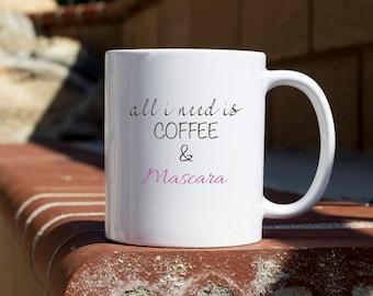 All I need Coffee Mug, funny mug, gift for her, Novelty Mug, Best gift , Unique Mug