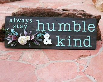 Always Stay Humble & Kind - Custom Personalized Sign