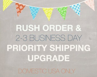 RUSH My Order plus PRIORITY Shipping Upgrade - Domestic Only
