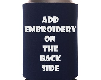 Add On - Add Embroidery to the Back Side of My Can Cuddler®