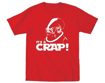 It's A Crap Funny Star Wars Geek Humor Toddler T-Shirt DT0575