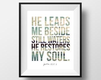 Psalm 23:2-3, print, Christian Print, Bible Print, Bible Art, Inspirational Scripture, Wall Art Print, Wall Decor