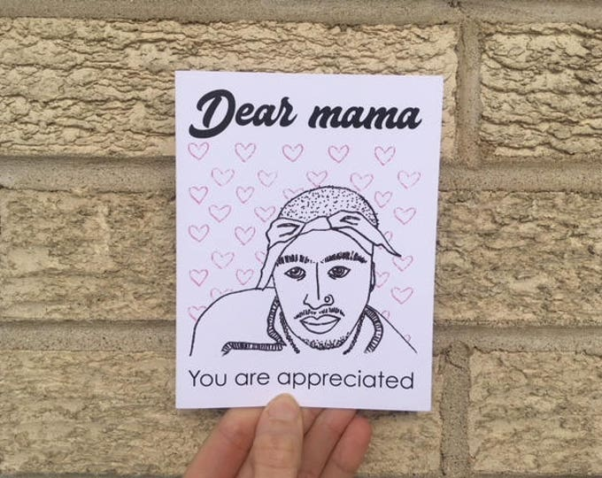Tupac - Mother's Day Card - Dear Mama