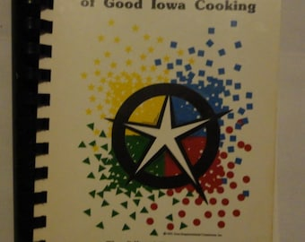 150 Years Of Good Iowa Cookbook - The Official State of Iowa Sesquicentennial Cookbook