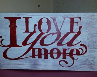 Beautiful I love You More Wooden Sign