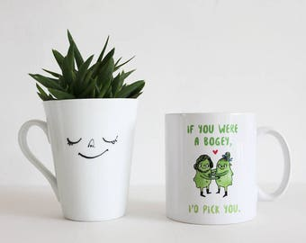 Funny birthday mug. Gift for girlfriend or boyfriend. Anniversary gift. Funny coffee mugs. If you were a bogey I'd pick you mug.