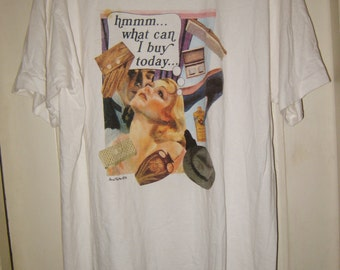"""Vintage 1993 Anne Taintor  """"hmmm...what can I buy today..."""" 100% cotton t-shirt  -  L"""