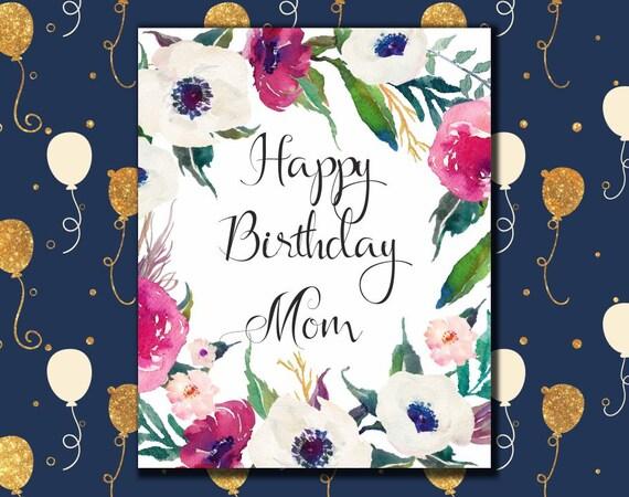 Happy birthday mom card printable birthday greeting card for happy birthday mom card printable birthday greeting card for mom watercolor floral anniversary birthday card for mom 5x7 8x10 digital custom bookmarktalkfo Gallery