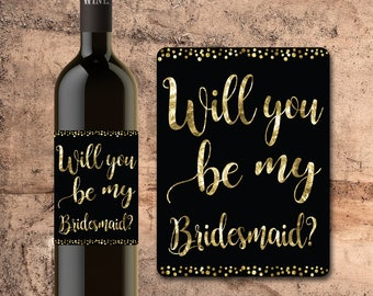 BRIDESMAID WINE BOTTLE Label, Will You Be My Bridesmaid Wine Label Custom Wine Label for Bridesmaid Asking Bridesmaid Asking Maid of Honor