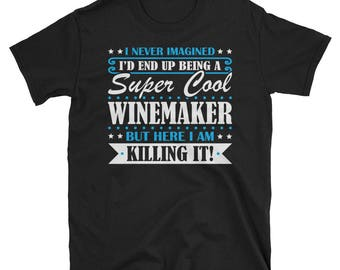 Winemaker Shirt, Winemaker Gifts, Winemaker, Super Cool Winemaker, Gifts For Winemaker, Winemaker Tshirt, Funny Gift For Winemaker