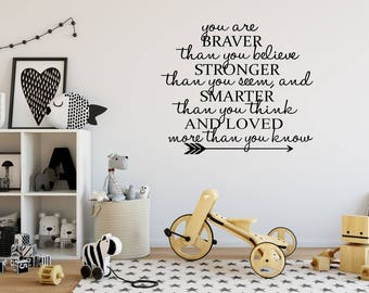 You are Braver than you believe quote vinyl decal/sticker - decor for your home, wall, etc. - Nursery Decor - Braver, Stronger, Smarter