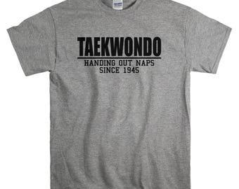 Taekwondo Gift - Tshirt for Him - Handing Out Naps Since 1945 T Shirt