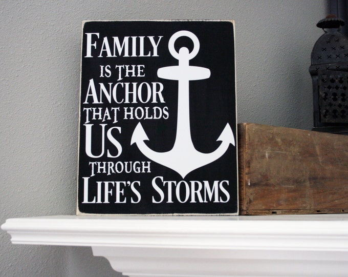 """12x14"""" Family Is The Anchor That Holds Us Through Life's Storms Wood Sign - Home - Home Decor - Wooden Sign - Courage - Love - Strength"""