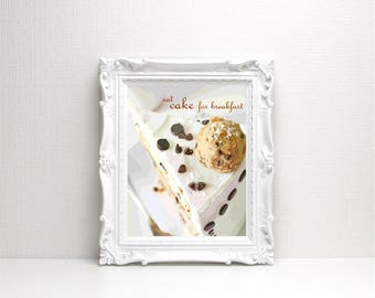 Eat Cake for Breakfast Art Print - Instant Download, Cake Art, Bakery, Typography, Home Decor, Birthday Cake, Cookie Dough, Chocolate Chip