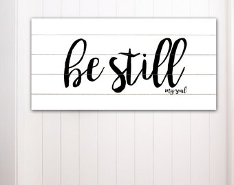 Be Still My Soul Sign Fixer Upper Home Decor Gift for Her Farmhouse Decor Bible Verse Sign Large Canvas Sign Rustic Home Decor Wall Art