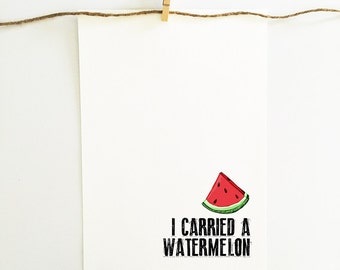 I carried a watermelon - instant download