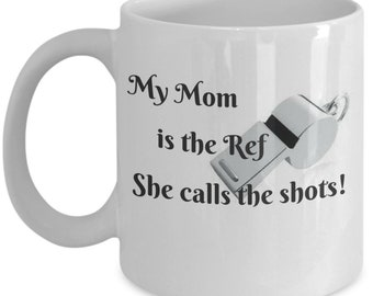 My Mom is the Ref She calls all the Shots!