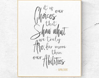 Harry Potter Dumbledore It is our Choices that Show Quote, Wall Art Print, Nursery Decor, Printable Digital Download, Large Poster