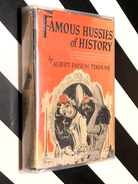 Famous Hussies of History by Albert Payson Terhune (1943) hardcover book