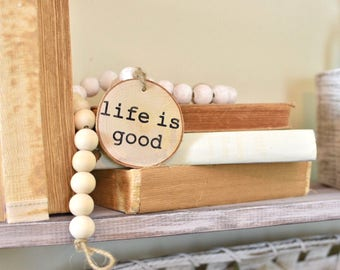 Wooden bead garland with wood slice - life is good wood slice - birch wood round - simply blessed wood slice - home sweet home decor