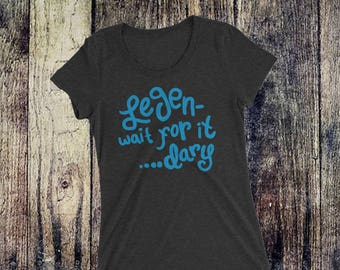 It's Gonna Be Legen...Wait For It...Dary! Barney Stinson Quote How I Met Your Mother Inspired Ladies' short sleeve t-shirt