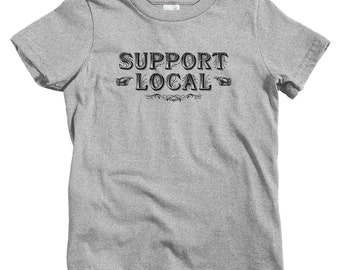 Kids Support Local T-shirt - Baby, Toddler, and Youth Sizes - Support Local Tee, Gift, Vegan, Farms, Artists, Business - 3 Colors