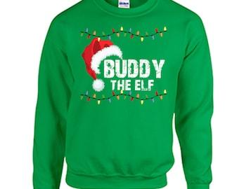 Tacky Christmas Sweatshirt Buddy the Elf Christmas Shirt Holiday Christmas Tacky Shirt