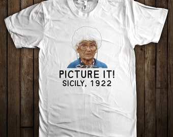 Picture it...Sicily, 1922! Funny Golden Girls Shirt Sophia Petrillo Graphic T-Shirt