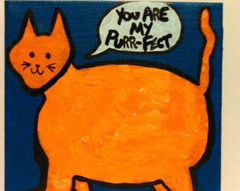 """Kitty says, """"you're my purr-fect"""""""