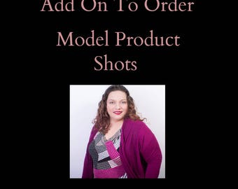 Add-On Model Shots For Product Photography Services, Add To Cart if You Want Model Shots with Tricia Stuto