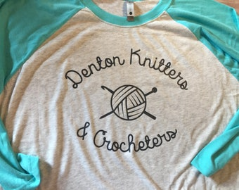 Denton Knitters & Crocheters Raglan Shirt