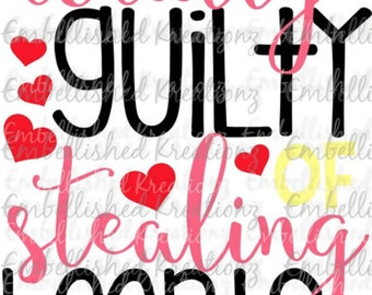 Valentine's Day/'Totally Guilty of Stealing Hearts' with Hearts Vinyl Decal/Valentine's Day Decor/Valentine's Baby Girl/Photos/Shirt/Onesie