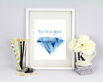 Blue Your A Gem Quote Printable / Instant Download
