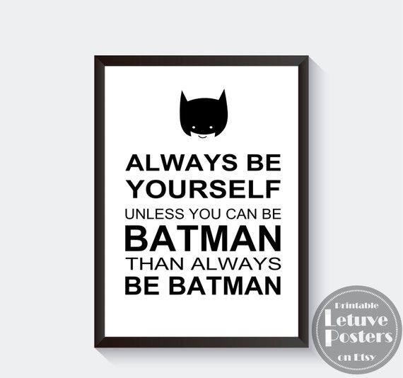 Always be yourself batman quote poster black white boys