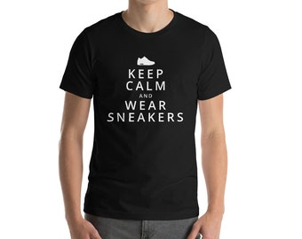 Keep calm and wear sneakers Shirt - T-Shirt for men & woman