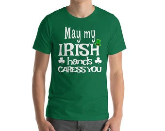 Irish Hands, Irish Blessing, Irish Proverb, St Patricks Day, Group Shirt, Men, Funny, Women, Squad, St Patrick, Gift, Shamrock, Clover