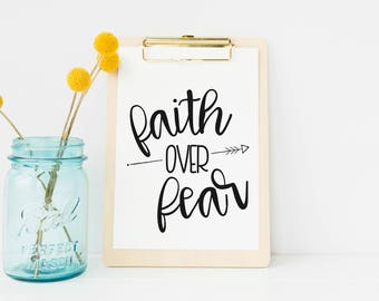 faith over fear | Printable Art | Printable Quote | Digital Design | Instant Download