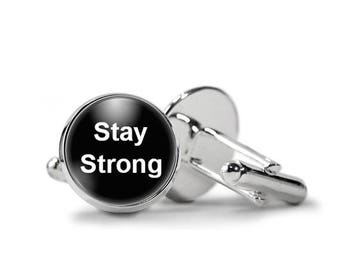 Stay Strong Cufflinks Inspirational Cufflinks Quote Cufflinks PM-593