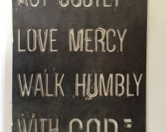 Act Justly, Love Mercy, Walk humbly with God- Micah 6:8