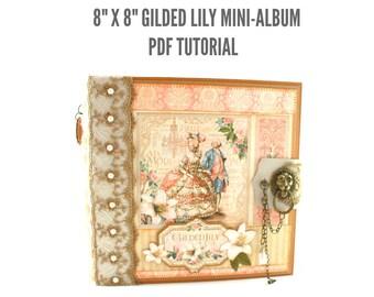 """8"""" x 8"""" Gilded Lily Scrapbook Mini-Album PDF Tutorial"""