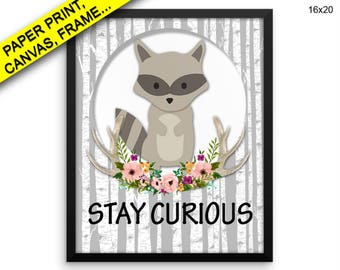 Stay Curious Printed Poster Stay Curious Framed Stay Curious Kids Art Stay Curious Kids Print Stay Curious Canvas Stay Curious racoon print