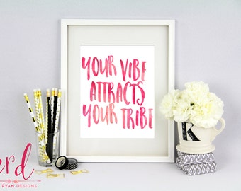Your Vibe Attracts Your Tribe Print - Family and Friends - 8x10 Print - Giclee Print