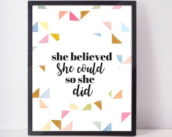 She believed she could - Downloadable Print quote print art wall art printable wall decor print she believed inspirational quote digital