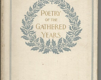 Antique 1892 Poetry of Gathered Years Poetry Book