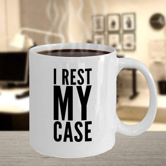 Attorney funny gifts  i rest my case coffee mug tea cup
