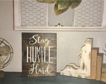 stay humble hustle hard, wood sign, motivational quote, hand painted, no vinyl, humble and hustle