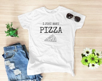 I just want pizza shirt pizza t shirt funny shirt hipster top quote tee tumblr tee cool tee women tee shirts women shirt size S M